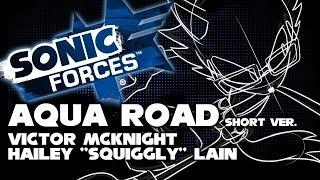 AQUA ROAD (short ver.) - SONIC FORCES (Victor McKnight & SquigglyDigg)