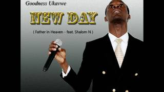 Goodness Ukavwe - Father in Heaven feat. Shalom Nnamdi