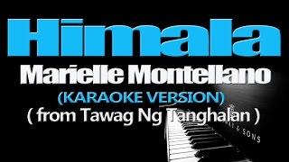 HIMALA - Marielle Montellano (KARAOKE VERSION) (from Tawag Ng Tanghalan)