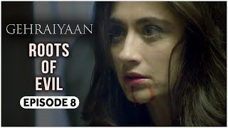 Gehraiyaan | Episode 8 - 'Roots Of Evil' | Sanjeeda Sheikh | A Web Series By Vikram Bhatt