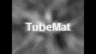 Intro - TubeMat