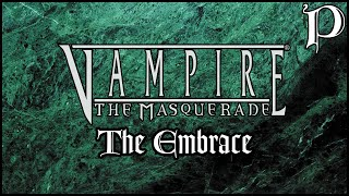 Vampire: the Masquerade - The Embrace (Lore)