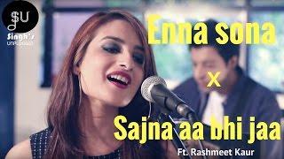 Enna Sonaar Rahman Ftarijit Singh Ok Jaanusajna Aa Bhi Jaa Singhs Unplugged Mashup Cover