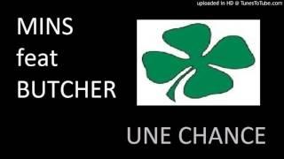 """Mins feat Butcher """"Une chance"""""""