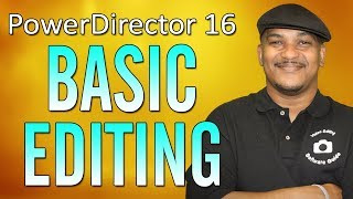 CyberLink PowerDirector 16 | Basic Editing Beginners Tutorial