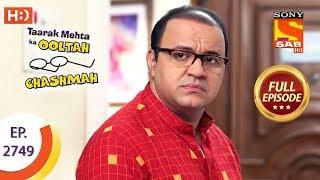 Taarak Mehta Ka Ooltah Chashmah - Ep 2749 - Full Episode - 10th June, 2019