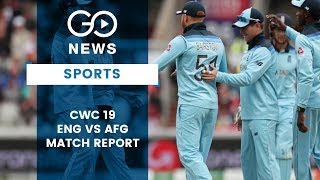 CWC19 England Vs Afghanistan Match Report