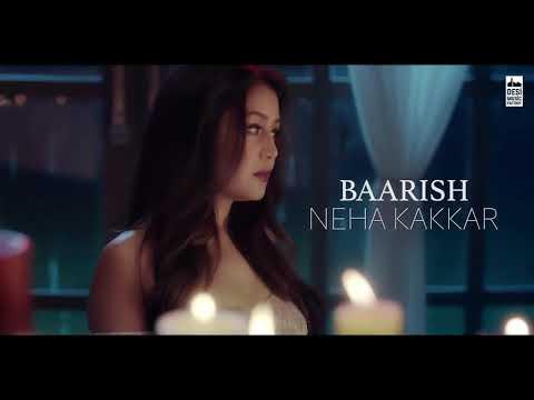 Baarish Neha Kakkar New song