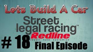 Lets Build A Car (SLRR) - Part 18 (Final Episode)