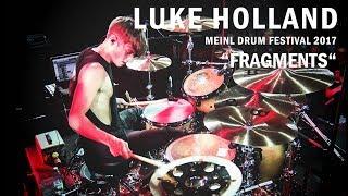 """Meinl Drum Festival – Luke Holland – """"Fragments"""""""