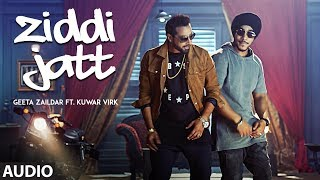 Official Audio Song: ZIDDI JATT Geeta Zaildar, Kuwar Virk | Punjabi Songs 2017 | T-Series