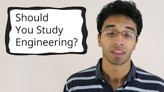 Should You Study Engineering?