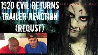 1920 Evil Returns Trailer Reaction (Request)