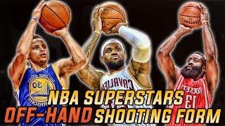 "NBA SUPERSTARS SHOOTING ""OFF HAND"""