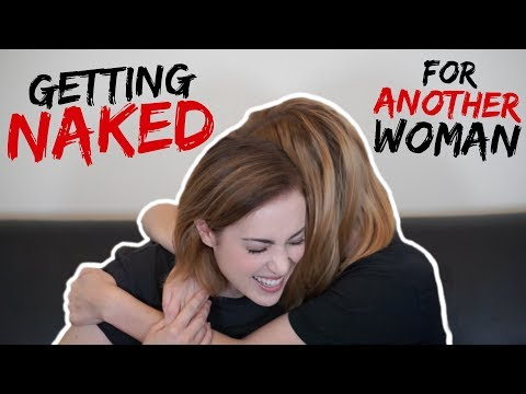 GETTING NAKED FOR ANOTHER WOMAN