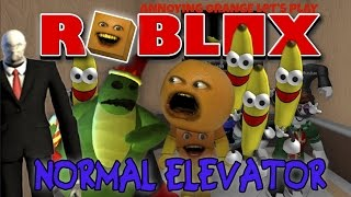 Annoying Orange Plays - Roblox: THE NORMAL ELEVATOR!