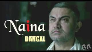 NAINA Full Song | Dangal | Arijit Singh | Pritam | Amitabh Bhattacharya