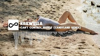 Krewella - Can't Control Myself (Candyland Remix) | [Infinite Music]