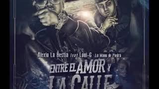 """Alexio FT Loui G """"Entre el Amor y La Calle"""""""