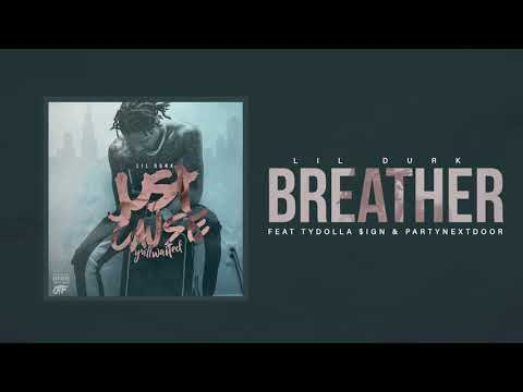 Lil Durk Breather ft. Ty Dolla ign & PartyNextDoor Official Audio