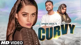 Curvy: Aman Deol Ft. Simran Sabharwal (Full Song) Mr Nakulogic | Latest Punjabi Songs 2019