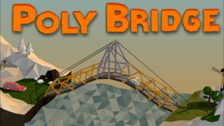 Poly Bridge Soundtrack - Countryside Song