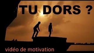 tu DORS ? vidéo de motivation en français