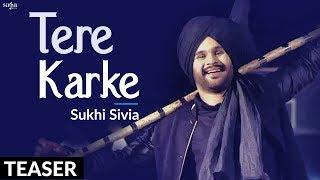 Tere Karke (Teaser)   Sukhi Sivia   New Punjabi Song 2017   Saga Music