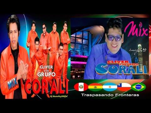 ♫♥☆ CLIVER Y SU GRUPO CORALI - MIX CORALI (Cumbia Sureña) ☆♥♫