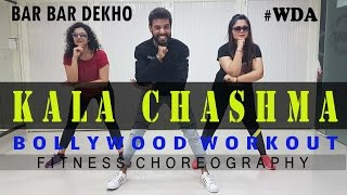 Kala Chashma | Baar Baar Dekho | Bollwood Workout Dance Choreography
