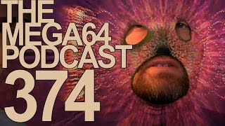 MEGA64 PODCAST: EPISODE 374