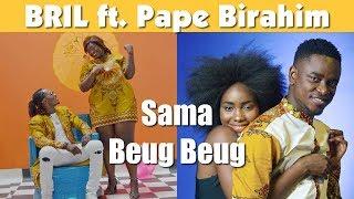 Bril Fight 4 - Sama Beug Beug ft. Pape Birahim (Clip Officiel)