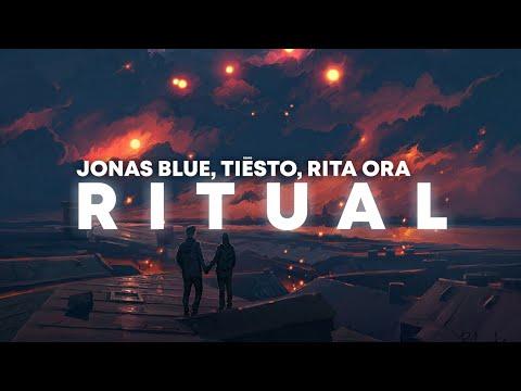 Jonas Blue & Tiësto Ritual Lyrics Ft. Rita Ora