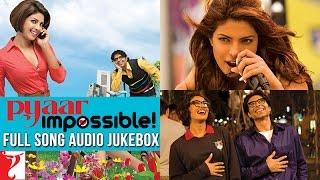 Pyaar Impossible Full Song Audio Jukebox   Salim   Sulaiman   Uday Chopra   Priyanka Chopra