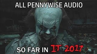 IT (2017) - All Pennywise Audio So Far From IT