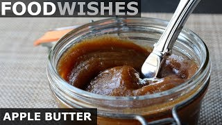 "Apple Butter - Easy ""Apple Pie"" Spread - Food Wishes"