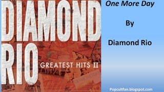 Diamond Rio - One More Day (Lyrics)
