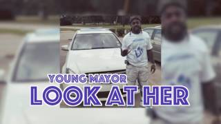 Young Mayor - Look At Her (AUDIO)