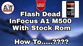 How To Install Official Stock ROM On InFocus M500 || Video Tutorial Step By Step By Ankur Tech World