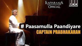 Paasamulla Paandiyare | Captain Prabhakaran | Ilaiyaraaja | Vijayakanth, Ramya Krishnan