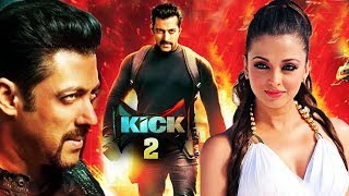 Salman's KICK 2 Movie Announced, Aishwarya To Romance Younger Actor In Fanney Khan
