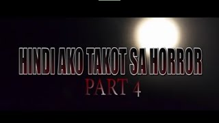 HINDI AKO TAKOT SA HORROR PART 4 ( THE HIKING )