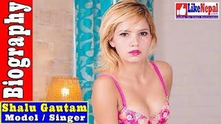 Shalu Gautam - Model, Singer Biography Video, Songs