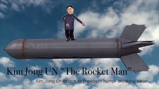 THE ROCKET MAN KIM JONG MUSICAL