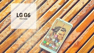 5 New LG G6 Features!!!