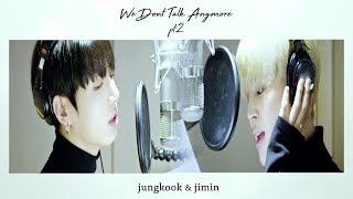 Jikook — We Don't Talk Anymore pt.2  ♪