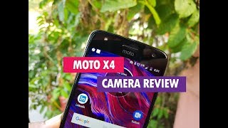 Moto X4 Camera Review with Camera Samples