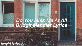 Do You Miss Me At All    Bridgit Mendler Lyrics