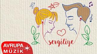 Çeşitli Sanatçılar - Sevgiliye Aşk Şarkıları (Full Albüm)
