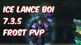 ICE LANCE BOI - 7.3.5 Frost Mage PvP - WoW Legion